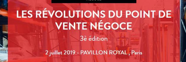 3ème édition des Révolutions du point de vente le 2 Juillet 2019 à Paris